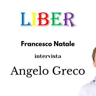 Francesco Natale intervista Angelo Greco | Questa è la legge! | Liber – pt.13
