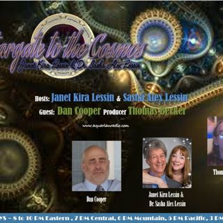 Dan Cooper ~ 11/05/19 ~ Stargate to the Cosmos ~ Hosts Janet & Dr Sasha Lessin
