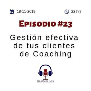 """Episodio #023 """"Gestión efectiva de tus clientes de coaching"""""""