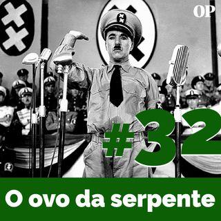 #32 - O ovo da serpente: Reflexões sobre o fascismo