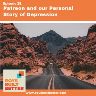BBB 025: Patreon and Our Personal Story of Depression