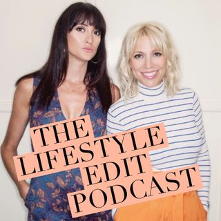 The Lifestyle Edit Podcast