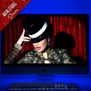 Spettacoli burlesque reali o digitali?