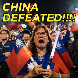 #56 Taiwan's Election A Defeat for China