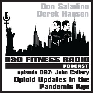 Episode 097 - John Callery:  Opioid Update in the Pandemic Age