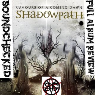 SHADOWPATH FULL ALBUM REVIEW MARCH 30TH 2018