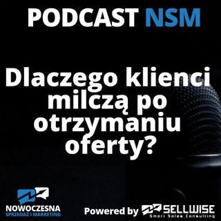 NSM 012: Dlaczego klienci milczą po otrzymaniu oferty?