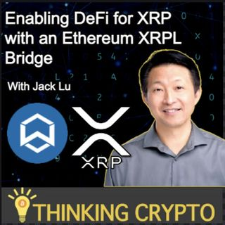Wanchain CEO Jack Lu Interview - XRP DeFi Integration via XRP Ledger Ethereum Cross-chain Bridge