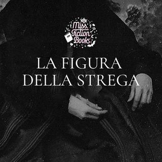 LA FIGURA DELLA STREGA IN LETTERATURA - Podcast pt.2