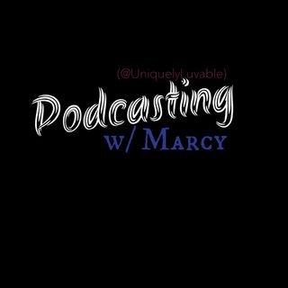 Introducing Podcasting w/ Marcy!!!