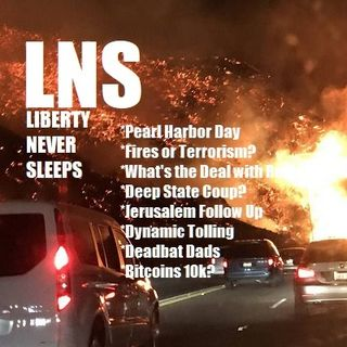 Liberty Never Sleeps 12/07/17 Show (Extended)