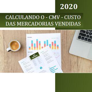 6 - CALCULANDO O - CMV - CUSTO DAS MERCADORIAS VENDIDAS