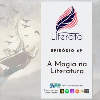 #069 - Um pouco de Magia na Literatura