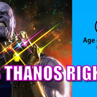 Was Thanos Right? | Age of Heroes #86