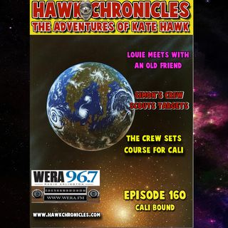 "Episode 160 Hawk Chronicles ""Cali Bound"""