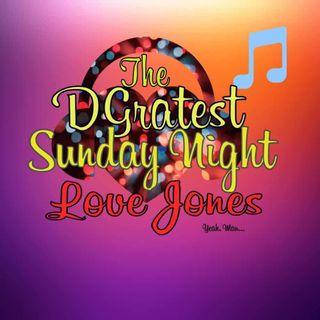 DGratest Sunday Night Love Jones : Labor Day of Love !!! 9/5/21