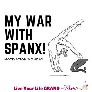 Motivation Monday - A War With Spanx
