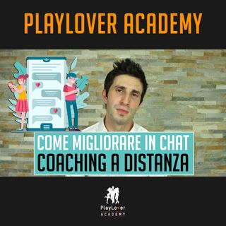 516 - Come migliorare in chat? Coaching a distanza