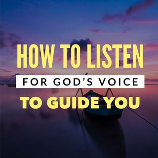 How to Listen for God's Voice Through Jesus' Example