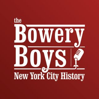 The Bowery Boys: New York City History
