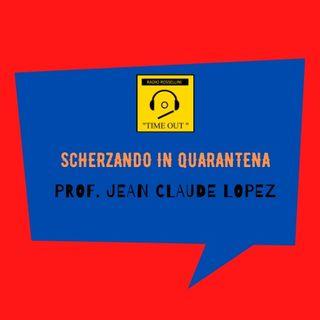 Scherzando in quarantena - Prof. Lopez