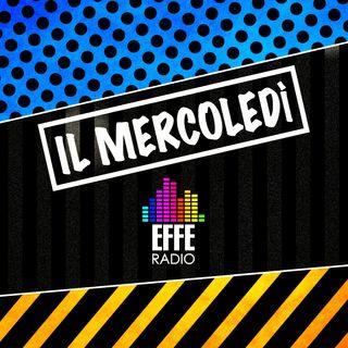 Il mercoledì di Effe Radio