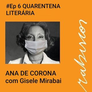 #Ep 06 - Quarentena Literária - Gisele Mirabai fala sobre seu novo livro Ana de Corona