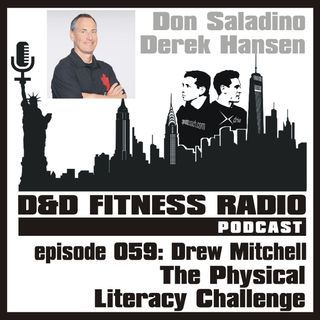 Episode 059 - Drew Mitchell:  The Physical Literacy Challenge