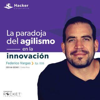 Federico Vargas -La paradoja del agilismo en la innovación