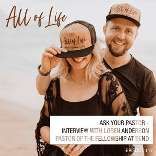 Ask Your Pastor - Interview with Pastor Loren Anderson