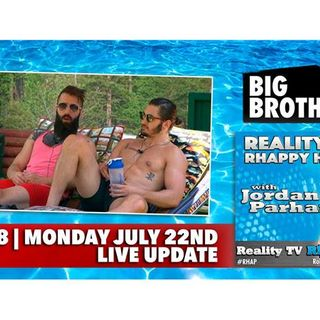 RHAPpy Hour | Big Brother 18 Live Feeds Update | Monday, August 22