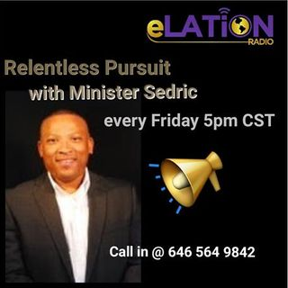 Pursuit Relentless with Minister Sedric