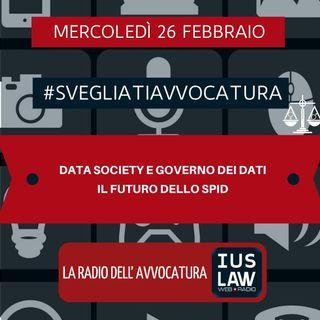 DATA SOCIETY E GOVERNO DEI DATI – IL FUTURO DELLO SPID – #SVEGLIATIAVVOCATURA