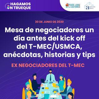 EP26. Mesa de negociadores T-MEC/USMCA, anécdotas, historias y tips  ⋅ Con los ex negociadores del T-MEC