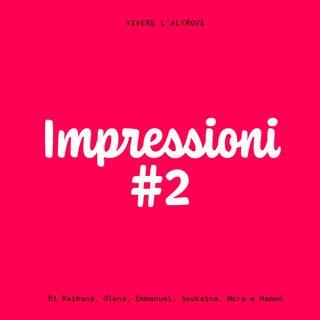 Impressioni #2