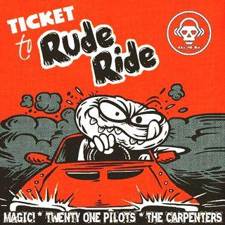 Kill_mR_DJ - Ticket To Rude Ride (MAGIC!  VS Twenty One Pilots VS The Carpenters)