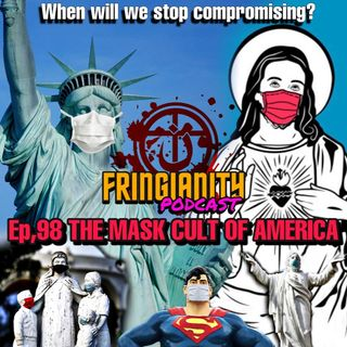 Ep,98 THE MASK CULT OF AMERICA