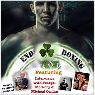 St. Patricks Day Tribute to Barney Eastwood - Guests Micheal Conlan and Feargal McCrory