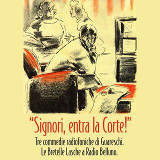 """""""Signori, entra la corte!"""" - Guareschi e la radio."""