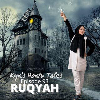 Episode 93: Kyn's Hantu Tales- Ruqyah