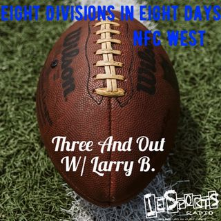 Three And Out- Eight Divisons In Eight Days: NFC West