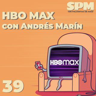 Episodio 39: Navegando el catalogo de HBO Max con Andrés Marín