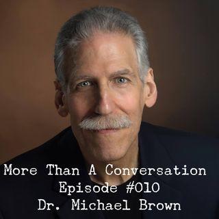 #010 Dr. Michael Brown, Author, Radio-Host, Academic, Apoligist, Speaker