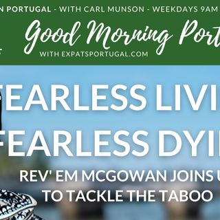 Fearless living, fearless dying on the Good Morning Portugal! show with Rev' Em McGowan