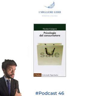 """Episodio 46 - """"Psicologia del consumatore"""" di Gueguen - I Migliori Libri di Marketing e Business"""
