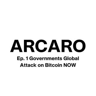 Ep. 1 Governments Global Attack on Bitcoin from NOW