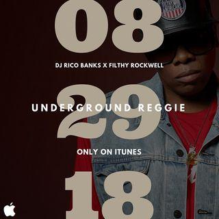 Underground Reggie Interview With Filthy Rockwell (08.29.18)