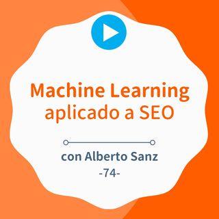 Inteligencia Artificial y Machine Learning aplicado a SEO, por Alberto Sanz #74