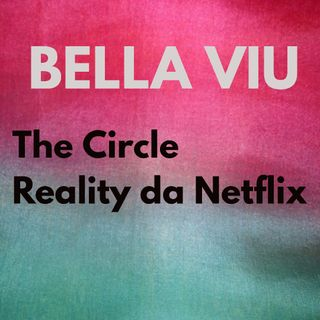 Bella Viu - 04 - The Circle - Reality - Netflix