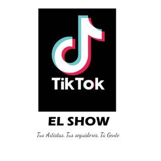Tik Tok El Show E1